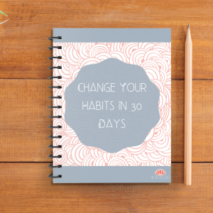 Change Your Habits in 30 Days