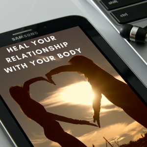 Heal Your Relationship with Your Body